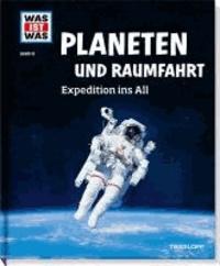 Was ist Was Planeten und Raumfahrt. Expedition ins All.