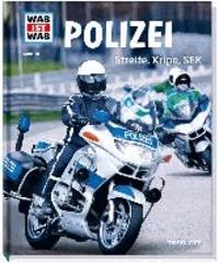 Was ist Was Polizei. Streife, Kripo, SEK.