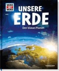 Was ist Was Unsere Erde. Der blaue Planet.