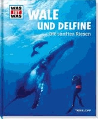 Was ist Was Wale und Delfine. Die sanften Riesen.