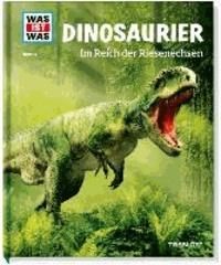 Was ist Was. Dinosaurier. Im Reich der Riesenechsen.