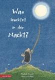 Was leuchtet in der Nacht?.