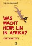 Was macht Herr Lin in Afrika? - Eine Reportage.