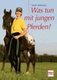 Was tun mit jungen Pferden?.