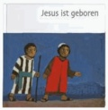 Was uns die Bibel erzählt. Jesus ist geboren. Jubiläumsausgabe.