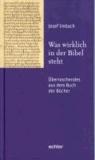 Was wirklich in der Bibel steht - Überraschendes aus dem Buch der Bücher.