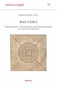 Was zählt - Ordnungsangebote, Gebrauchsformen und Erfahrungsmodalitäten des »numerus« im Mittelalter.