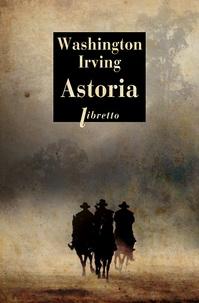Washington Irving - Astoria.