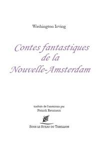 Washington Irving - Contes fantastiques de la Nouvelle-Amsterdam.
