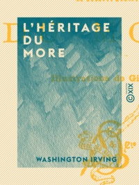 Washington Irving - L'Héritage du More.