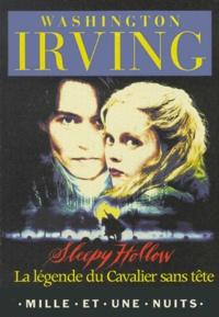 Washington Irving - Sleepy Hollow - La légende du cavalier sans tête.