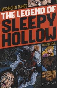 Washington Irving et Blake-A Hoena - The Legend of Sleepy Hollow - A Graphic Novel.