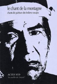 Ucareoutplacement.be Le chant de la montagne. Chants de guérison des Indiens navajos Image