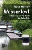 Wasserfest - Trotzenburg und die Macht der Roten Tide.