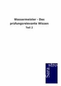 Wassermeister - Das prüfungsrelevante Wissen - Teil 2.