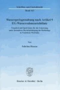 Wasserpreisgestaltung nach Artikel 9 EG-Wasserrahmenrichtlinie. - Vorgaben und Spielräume für die Umsetzung unter besonderer Berücksichtigung der Rechtslage in Nordrhein-Westfalen..