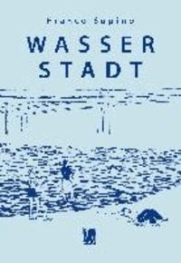 Wasserstadt - Träume Geld und Wirklichkeit.