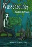 Wasserzauber - Geschöpfe des Wasser, Fantasy aus dem Sperling-Verlag.