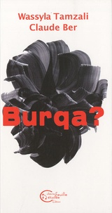 Wassyla Tamzali et Claude Ber - Burqa ?.