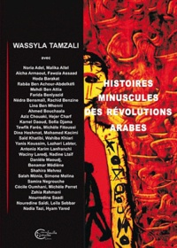 Wassyla Tamzali - Histoires minuscules des révolutions arabes.