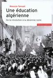 Wassyla Tamzali - Une éducation algérienne - De la révolution à la décennie noire.