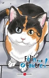 Téléchargement gratuit d'ebooks pour mobiles Félin pour l'autre Tome 2 9782818967706 (Litterature Francaise)