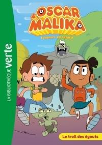 Watch Next - Oscar et Malika 01 - Le troll des égouts.