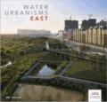 Water Urbanisms 2 - East.