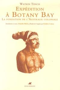 Expédition à Botany Bay- La fondation de l'Australie coloniale - Watkin Tench | Showmesound.org
