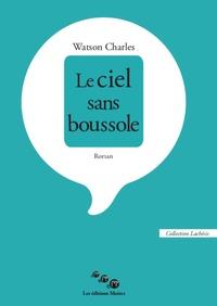 Watson Charles - Le ciel sans boussole.