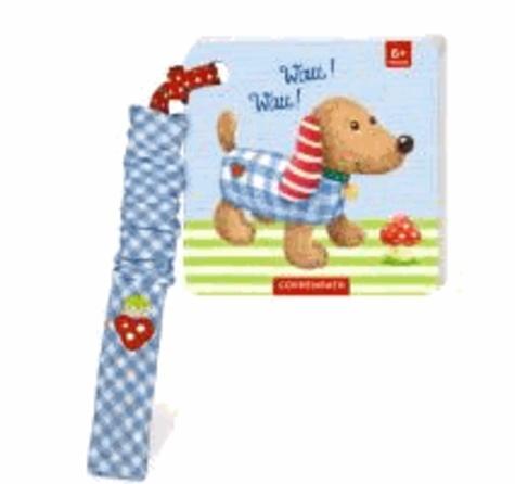 Wau! Wau! - Mein BabyGlück-Buggybuch. Ab 6 Monate.