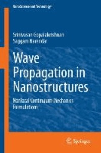 Wave Propagation in Nanostructures - Nonlocal Continuum Mechanics Formulations.