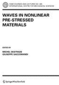 Waves in Nonlinear Pre-Stressed Materials.