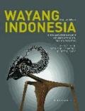 Wayang Indonesia - Die phantastische Welt des Indonesischen Figurentheaters.