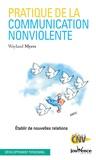 Wayland Myers - Pratique de la Communication Non Violente - Etablir de nouvelles relations.