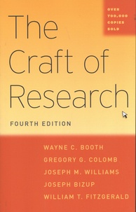 Wayne C. Booth et Gregory G. Colomb - The Craft of Research.