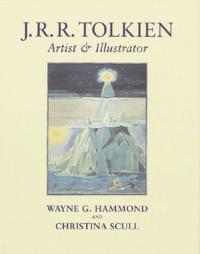 Wayne-G Hammond et Christina Scull - J-R-R Tolkien - Artist & Illustrator.