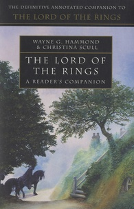Wayne G. Hammond et Christina Scull - The Lord of the Rings - A Reader's Companion.