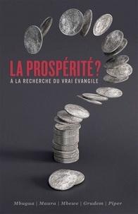 Wayne Grudem et John Piper - La prospérité ? - A la recherche du vrai évangile.