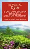 Wayne-W Dyer - Il existe une solution spirituelle à tous vos problèmes.