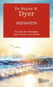 Wayne-W Dyer - Inspiration - L'appel de votre vie.