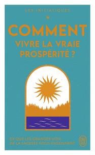 Wayne-W Dyer et Neale Donald Walsch - Les initiatiques  : Comment vivre la vraie prospérité?.
