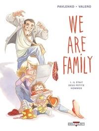 We are family ! T01 : Il était deux petits hommes.