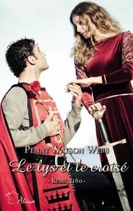 Webb penny Watson - Croisades 1 : Le lys et le croisé.