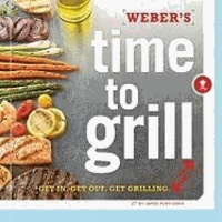 Weber's Time to Grill.