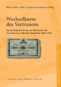 Wechselkurse des Vertrauens - Zur Konzeptualisierung von Ökonomie und Vertrauen im nordischen Idealismus (1800-1870).