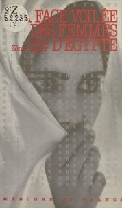 Wédad Zénié-Ziegler - La face voilée des femmes d'Egypte.