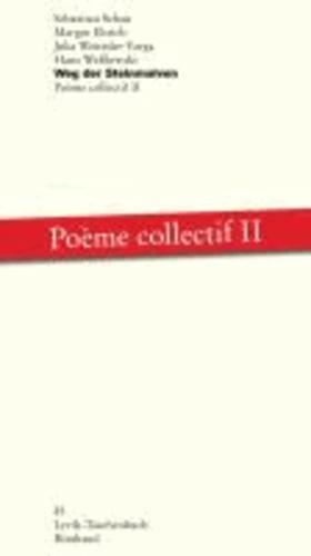 Weg der Steinmalven - Poème collectif II.