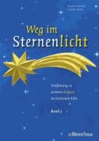 Weg im Sternenlicht - Hinführung zu weiteren Krippen im Erzbistum Köln, Band 5.