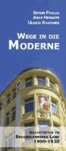 Wege in die Moderne - Architektur im Braunschweiger Land 1900 - 1930.